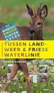 Tussen Landweer en Friese Waterlinie (Noordboek)